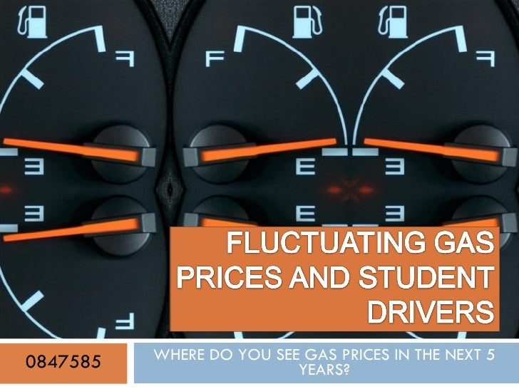 WHERE DO YOU SEE GAS PRICES IN THE NEXT 5 YEARS? 0847585
