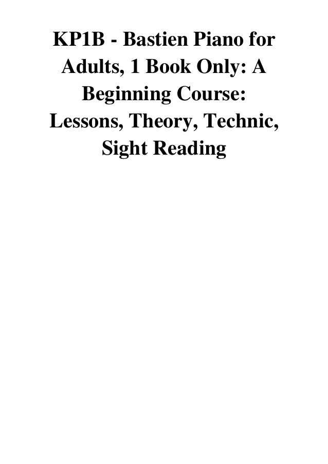 Bastien Piano for Adults Theor KP1B 1 Book Only: A Beginning Course: Lessons