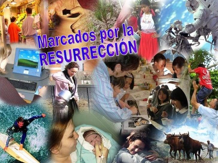 Marcados por la RESURRECCIÓN