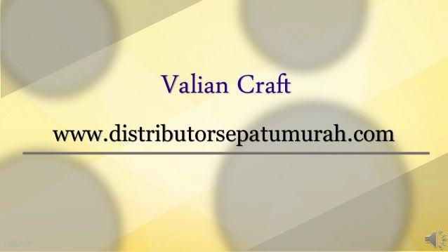 Valian Craft www.distributorsepatumurah.com