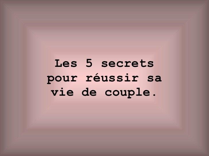Les 5 secrets pour réussir sa vie de couple .