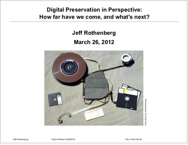 Digital Preservation in Perspective:                  How far have we come, and whats next?                               ...