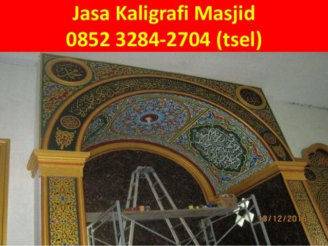 Jasa Kaligrafi Masjid 0852 3284-2704 (tsel)
