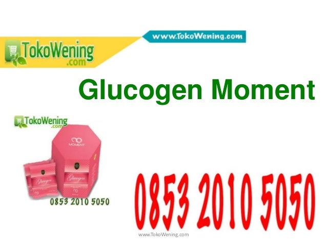www.TokoWening.com Glucogen Moment