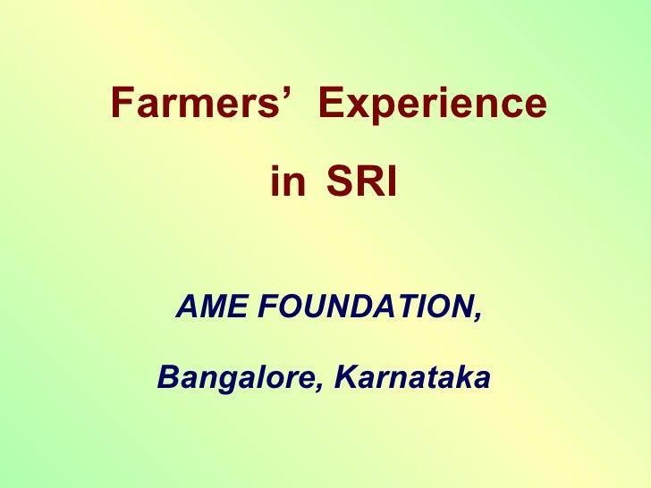 Farmers'  Experience in   SRI AME FOUNDATION, Bangalore, Karnataka
