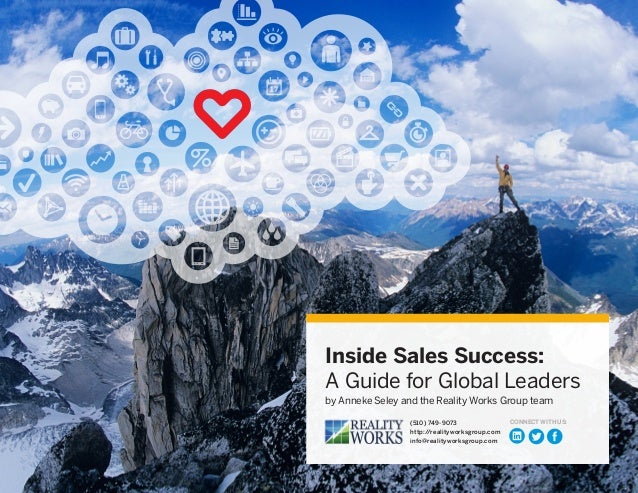 Inside Sales Success: A Guide for Global Leaders by Anneke Seley and the Reality Works Group team (510) 749-9073 http://re...