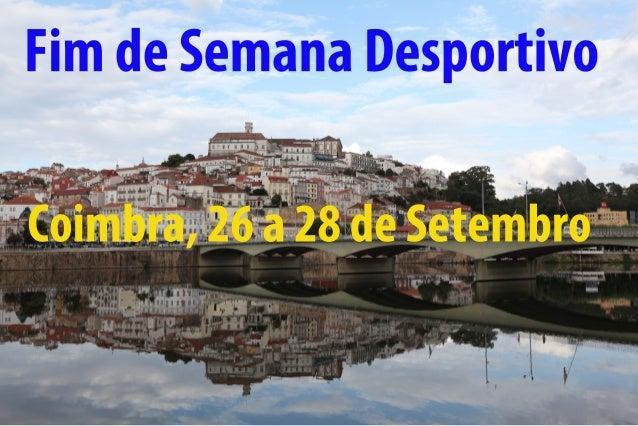 Fim de Semana Desportivo  Coimbra, 26 a 28 de Setembro