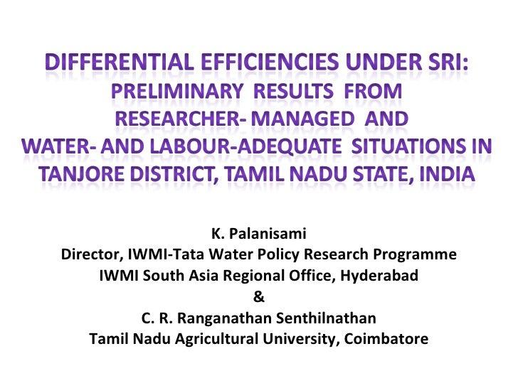 K. Palanisami Director, IWMI-Tata Water Policy Research Programme IWMI South Asia Regional Office, Hyderabad & C. R. Ranga...