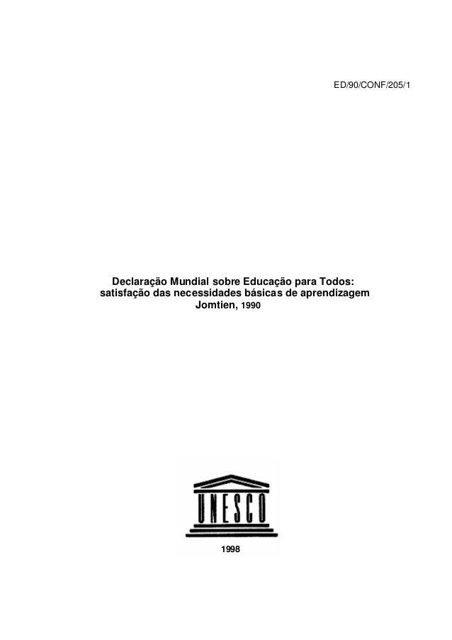 ED/90/CONF/205/1  Declaração Mundial sobre Educação para Todos:  satisfação das necessidades básicas de aprendizagem  Jomt...