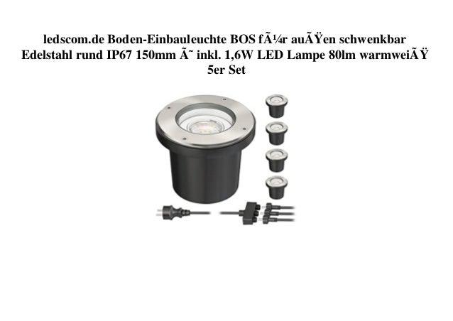 ledscom.de Boden-Einbauleuchte BOS für außen schwenkbar Edelstahl rund IP67 150mm Ø inkl. 1,6W LED Lampe 80lm warmweiß...