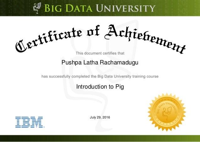 Pushpa Latha Rachamadugu Introduction to Pig July 29, 2016