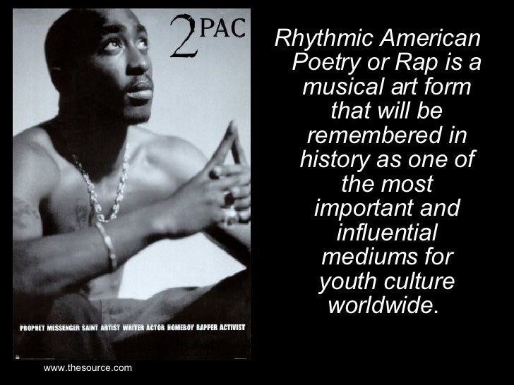 <ul><li>Rhythmic American Poetry or Rap is a musical art form that will be remembered in history as one of the most import...