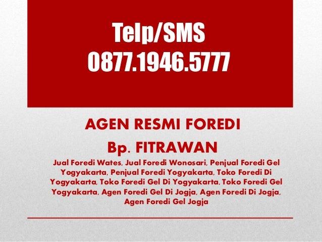 Telp/SMS 0877.1946.5777 AGEN RESMI FOREDI Bp. FITRAWAN Jual Foredi Wates, Jual Foredi Wonosari, Penjual Foredi Gel Yogyaka...