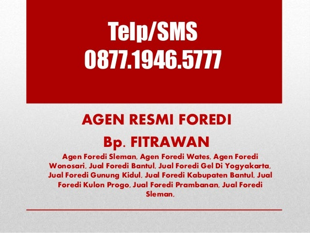 Telp/SMS 0877.1946.5777 AGEN RESMI FOREDI Bp. FITRAWAN Agen Foredi Sleman, Agen Foredi Wates, Agen Foredi Wonosari, Jual F...