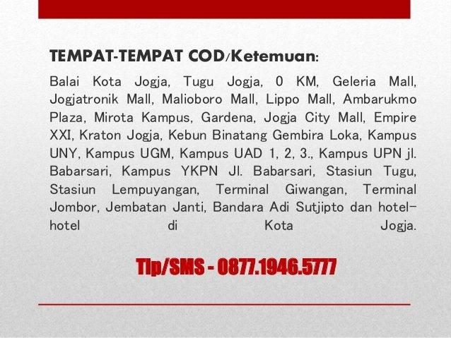 Tlp/SMS - 0877.1946.5777 TEMPAT-TEMPAT COD/Ketemuan: Balai Kota Jogja, Tugu Jogja, 0 KM, Geleria Mall, Jogjatronik Mall, M...