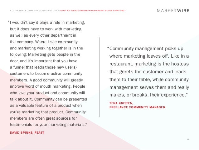 "A COLLECTION OF COMMUNITY MANAGEMENT ADVICE: WHAT ROLE DOES COMMUNITY MANAGEMENT PLAY IN MARKETING?""	I wouldn't say it pla..."
