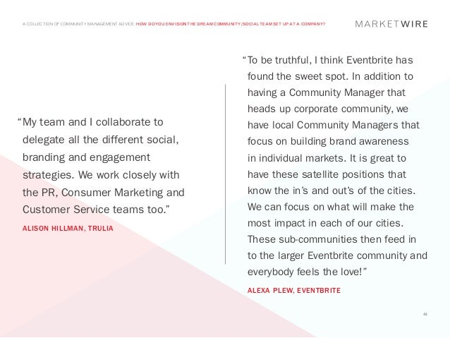 A COLLECTION OF COMMUNITY MANAGEMENT ADVICE: HOW DO YOU ENVISION THE DREAM COMMUNITY/SOCIAL TEAM SET UP AT A COMPANY?     ...