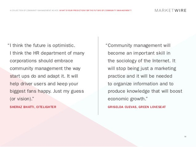 "A COLLECTION OF COMMUNITY MANAGEMENT ADVICE: WHAT'S YOUR PREDICTION FOR THE FUTURE OF COMMUNITY MANAGEMENT?""	 think the fu..."