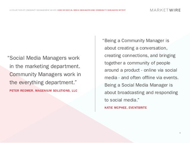A COLLECTION OF COMMUNITY MANAGEMENT ADVICE: HOW DO SOCIAL MEDIA MANAGERS AND COMMUNITY MANAGERS DIFFER?                  ...