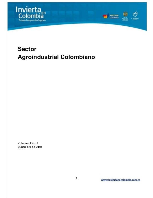 1 Sector Agroindustrial Colombiano Volumen I No. I Diciembre de 2010
