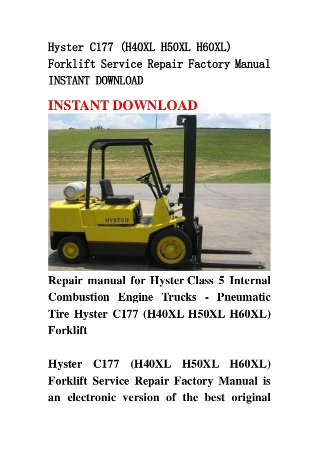 hyster c177 (h40xl h50xl h60xl) forklift service repair factory manual  instant download