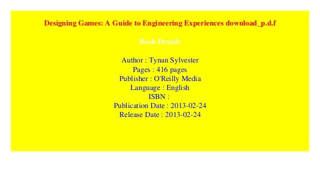 Designing Games A Guide To Engineering Experiences Download P D F