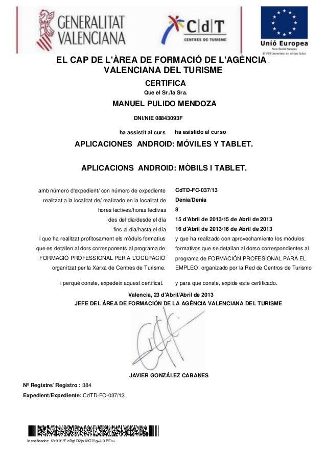 MANUEL PULIDO MENDOZANº Registre/ Registro : 384Expedient/Expediente: CdTD-FC-037/13EL CAP DE LÀREA DE FORMACIÓ DE LAGÈNCI...