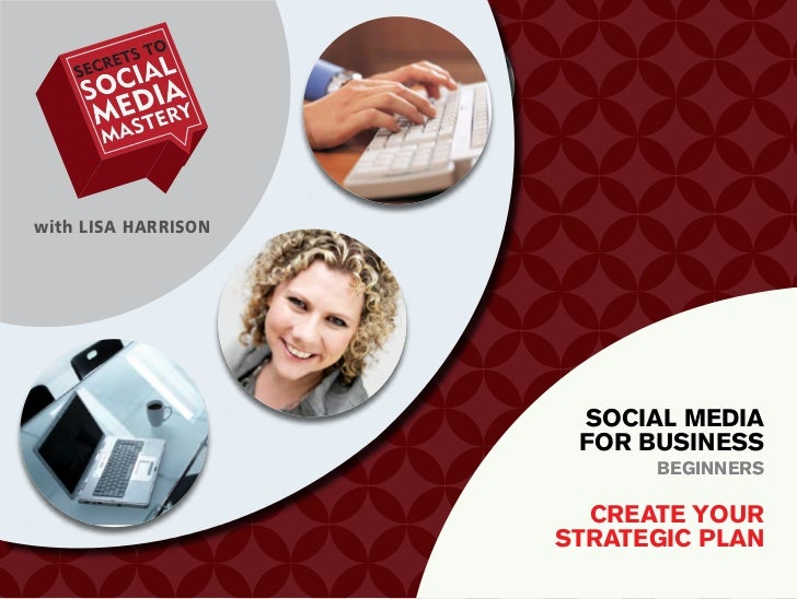 with LISA HARRISON                      Social media                      for buSineSS                           beGinnerS...