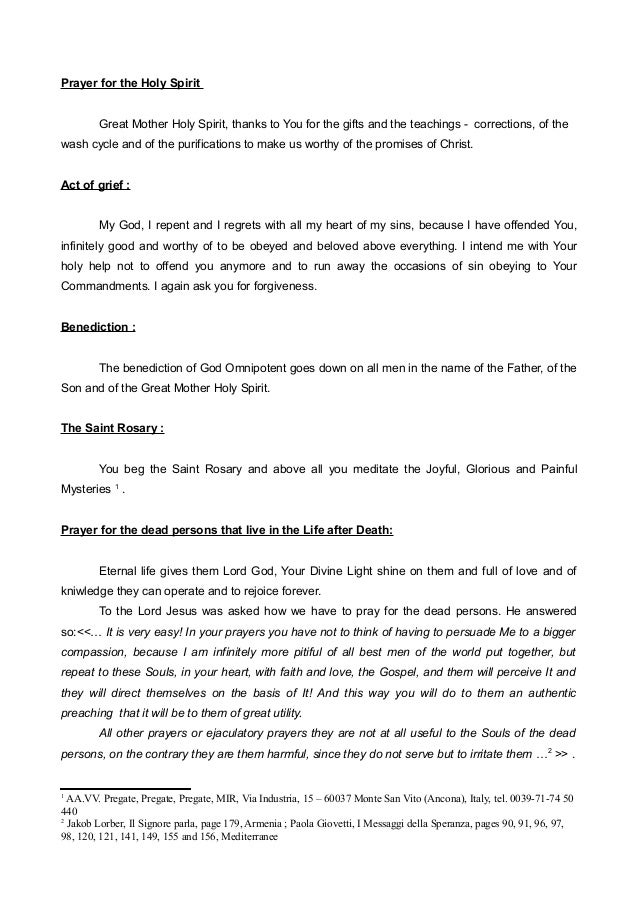 Prayer for the Holy Spirit Great Mother Holy Spirit, thanks to You for the gifts and the teachings - corrections, of the w...