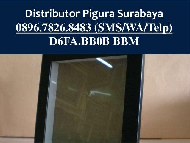 Jual Pigura Surabaya 0896.7826.8483 (SMS/WA/Telp) Distributor Pigura Surabaya 0896.7826.8483 (SMS/WA/Telp) D6FA.BB0B BBM D...