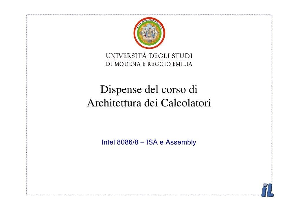 Dispense del corso di Architettura dei Calcolatori      Intel 8086/8 – ISA e Assembly