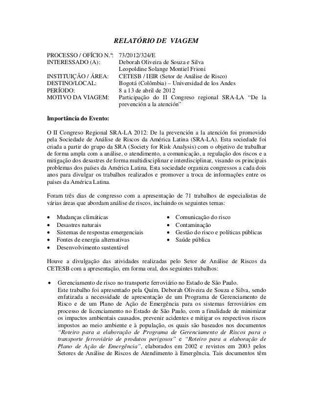 RELATÓRIO DE VIAGEM PROCESSO / OFÍCIO N.º: 73/2012/324/E INTERESSADO (A): Deborah Oliveira de Souza e Silva Leopoldine Sol...