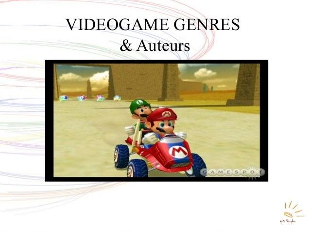 VIDEOGAME GENRES & Auteurs