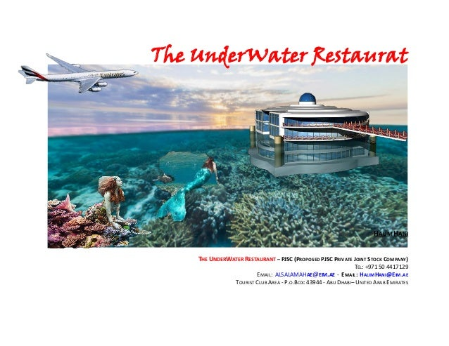 The UnderWater Restaurat HALIM HANI THE UNDERWATER RESTAURANT – PJSC (PROPOSED PJSC PRIVATE JOINT STOCK COMPANY) TEL: +971...