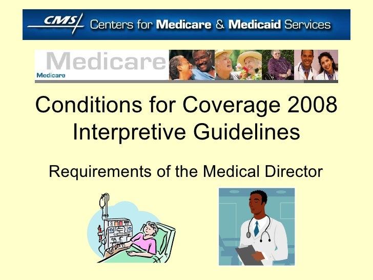 Conditions for Coverage 2008 Interpretive Guidelines Requirements of the Medical Director