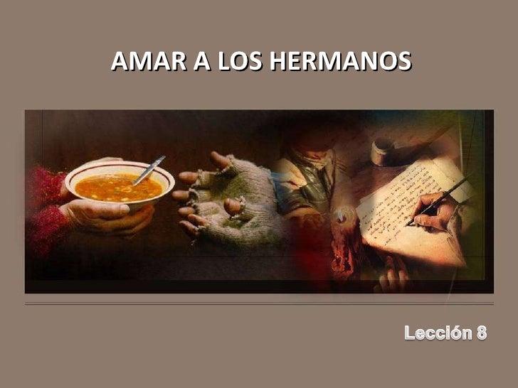 AMAR A LOS HERMANOS
