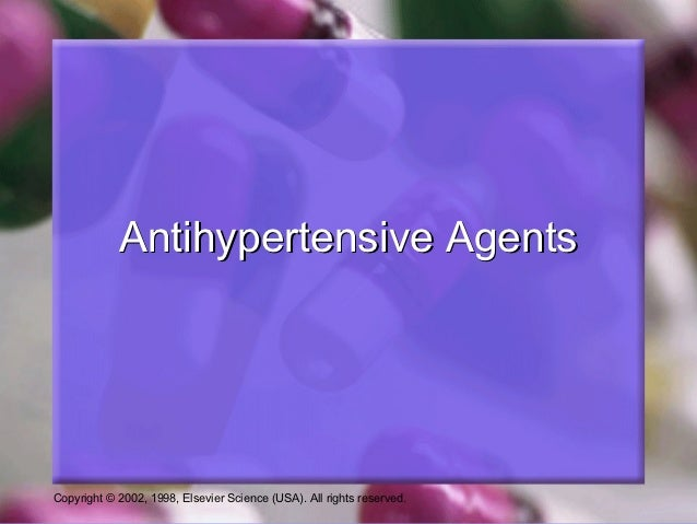 Antihypertensive AgentsCopyright © 2002, 1998, Elsevier Science (USA). All rights reserved.