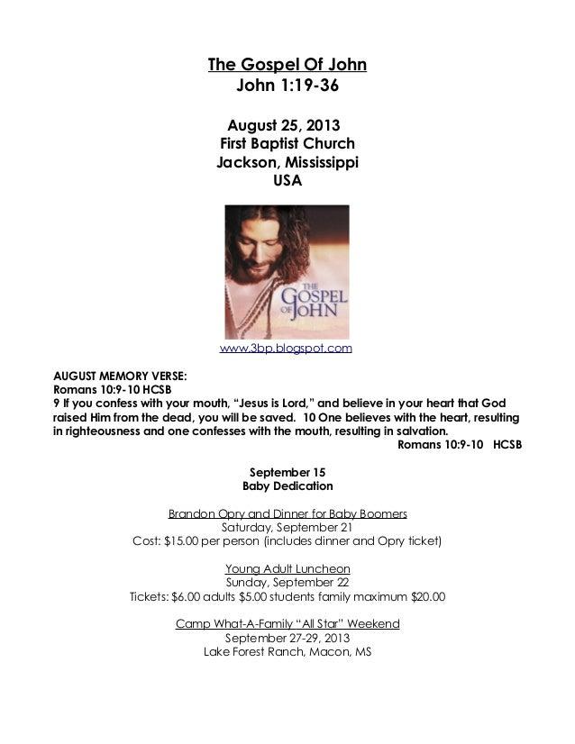 The Gospel Of John John 1:19-36 August 25, 2013 First Baptist Church Jackson, Mississippi USA www.3bp.blogspot.com AUGUST ...