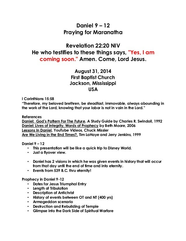 """Daniel 9 – 12 Praying for Maranatha Revelation 22:20 NIV  He who testifies to these things says, """"Yes, I am coming soon."""" ..."""