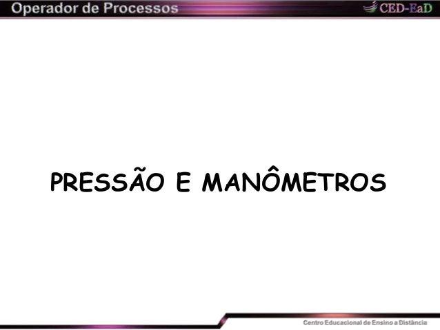 PRESSÃO E MANÔMETROS