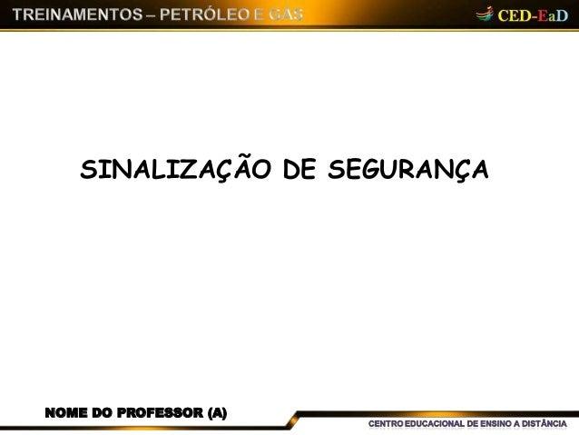 SINALIZAÇÃO DE SEGURANÇA NOME DO PROFESSOR (A)