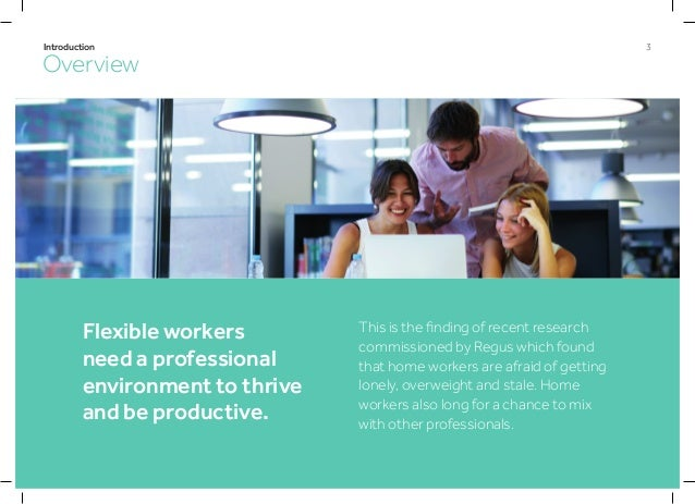 4Introduction Research from Regus The study was conducted for Regus by market research company MindMetre in February 2016....