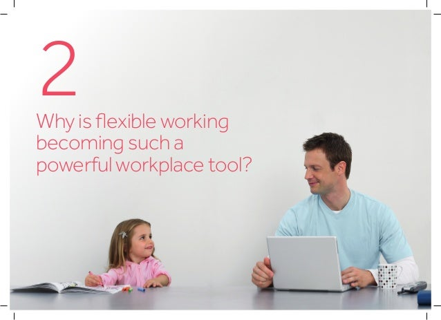 7Why is flexible working becoming such a powerful workplace tool? Advances in technology Devices 2.4 billion devices will ...
