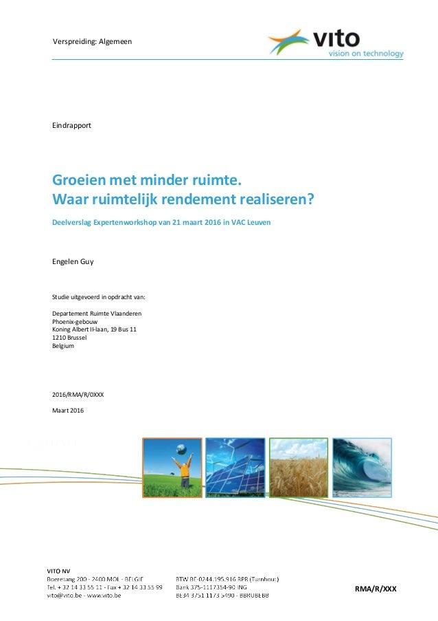Verspreiding: Algemeen RMA/R/XXX Eindrapport Groeien met minder ruimte. Waar ruimtelijk rendement realiseren? Deelverslag ...