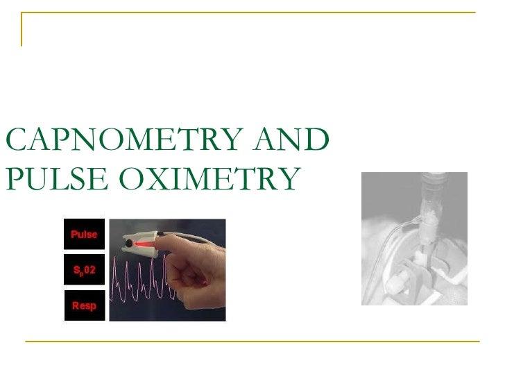 CAPNOMETRY AND PULSE OXIMETRY