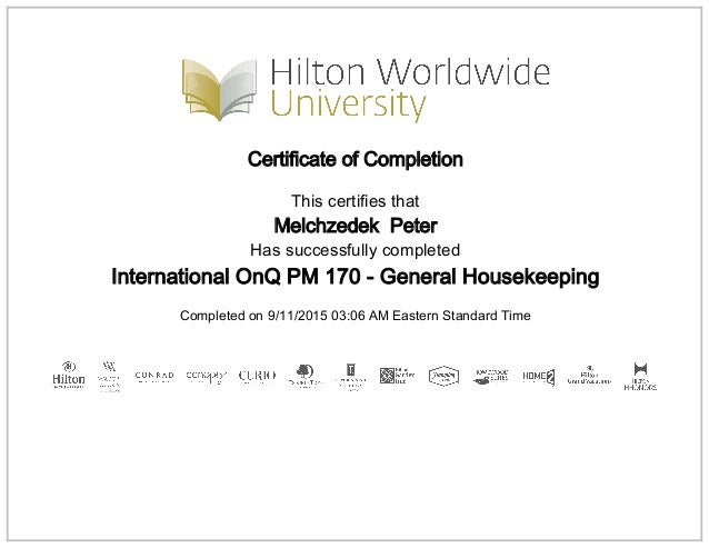 Certificate of Completion This certifies that Melchzedek Peter Has successfully completed International OnQ PM 170 - Gener...