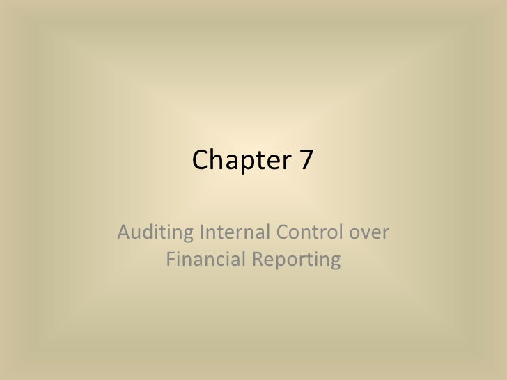 Chapter 7Auditing Internal Control over     Financial Reporting