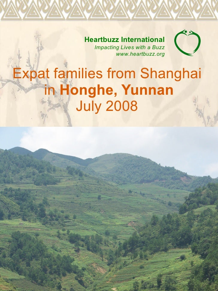 Expat families from Shanghai  in  Honghe, Yunnan July 2008  Heartbuzz International Impacting Lives with a Buzz www.heartb...