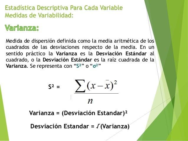 Estadística Descriptiva Para Cada Variable Medidas de Variabilidad: Medida de dispersión definida como la media aritmética...
