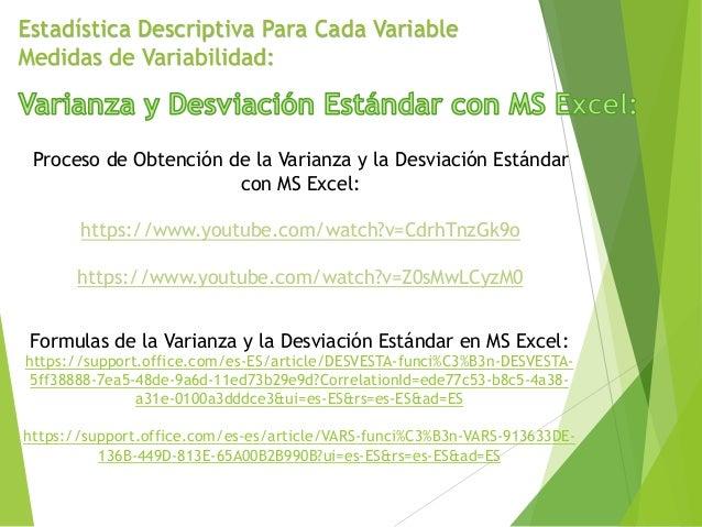 Estadística Descriptiva Para Cada Variable Medidas de Variabilidad: Proceso de Obtención de la Varianza y la Desviación Es...